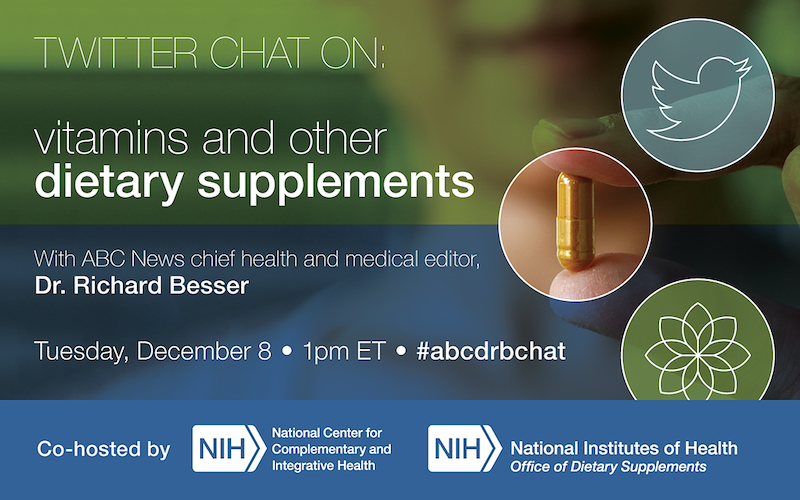 Twitter chat on: Vitamins and Other Dietary Supplements with ABC News chief health and medical editor, Dr. Richard Besser-Tuesday, December 8, 1p.m. ET  #abcdrbchat