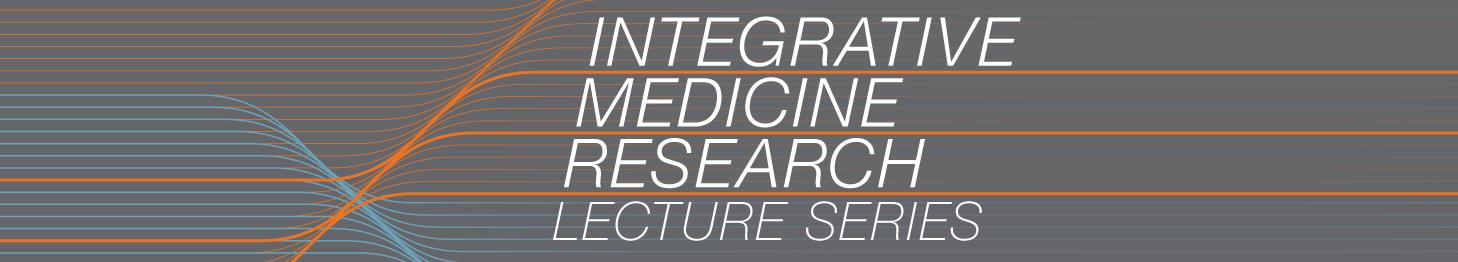 Integrative Medicine Research Lecture Series