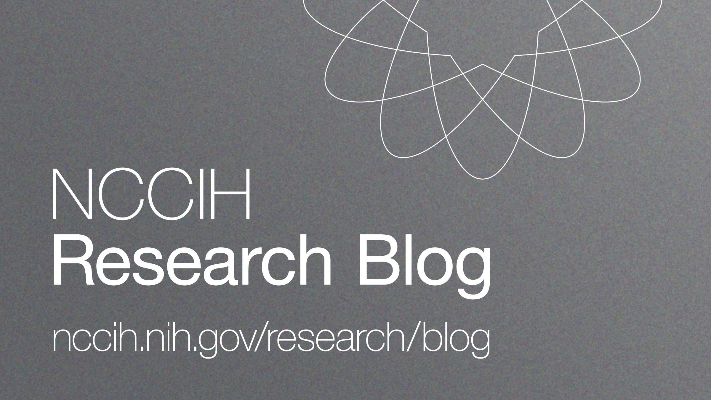 NCCIH Research Blog | NCCIH