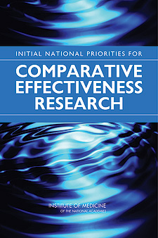 The cover of the Institute of Medicine's 2009 report, Initial National Priorities for Comparative Effectiveness Research