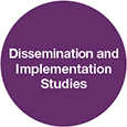 Dissemination and Implementation Studies