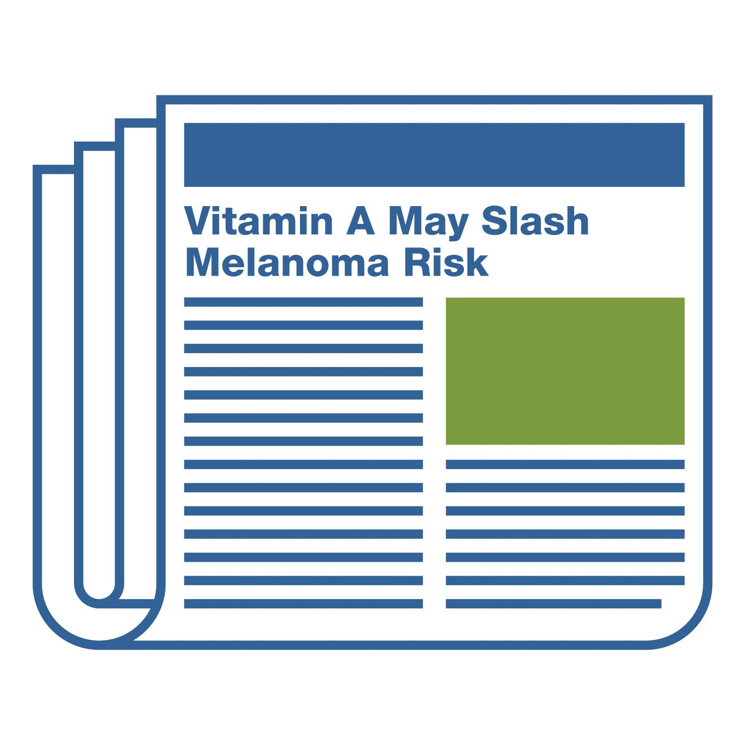 Headline: Vitamin A May Slash Melanoma Risk