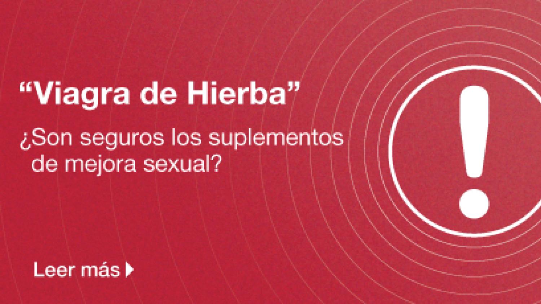 """""""Viagra de Hierba"""" ¿Son seguroslos suplementos de mejora sexual? Leer más"""