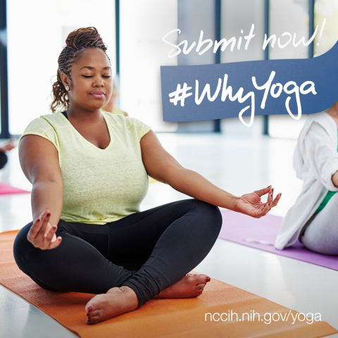 Submit now! #WhyYoga nccih.nih.gov