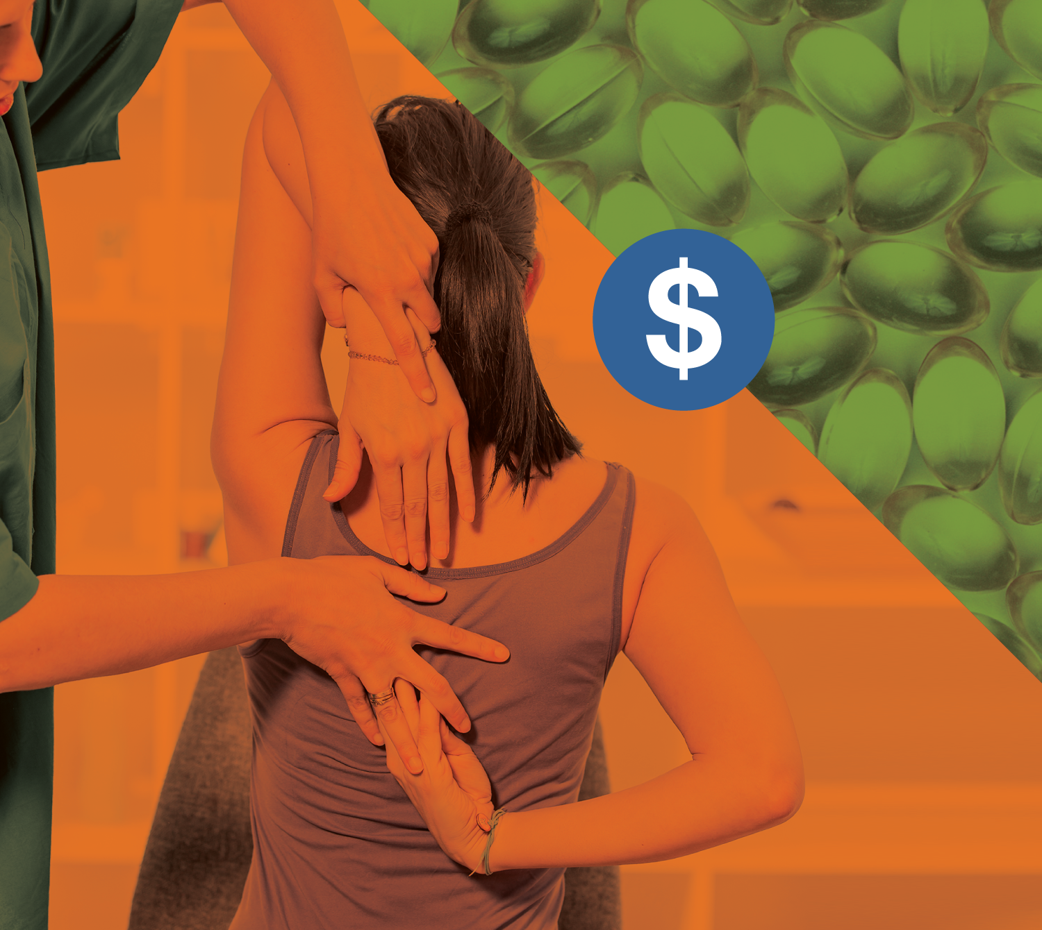 a dollar sign sits on top of a split image, lower diagonal a yoga pose in orange, above a bunch of pills in green. anouther split image, lower diagonal is a chiropracti pose in orange, above is a man recieving massage in green.